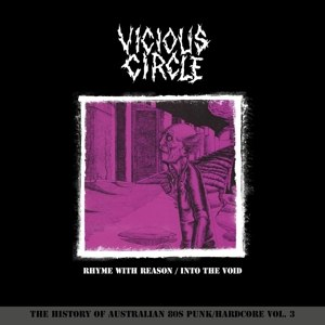 VICIOUS CIRCLE - RHYME WITH REASON/ INTO THE VOID