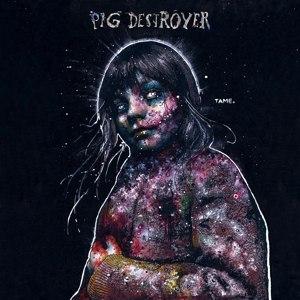 PIG DESTROYER - PAINTER OF DEAD GIRLS