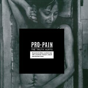 PRO-PAIN - THE TRUTH HURTS