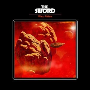 SWORD, THE - WARP RIDERS
