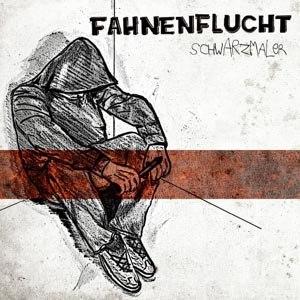 FAHNENFLUCHT - SCHWARZMALER