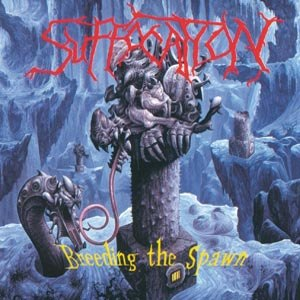 SUFFOCATION - BREEDING THE SPAWN