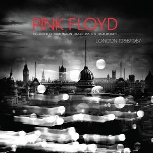 PINK FLOYD - LIVE IN LONDON 1966/1967