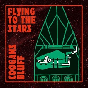 COOGANS BLUFF - FLYING TO THE STARS