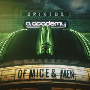 OF MICE & MEN - LIVE AT BRIXTON