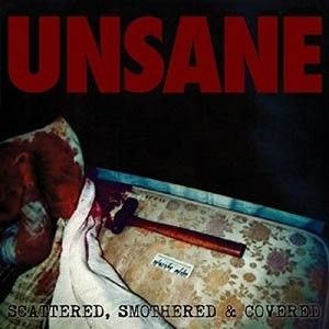 UNSANE - SCATTERED, SMOTHERED & CO.