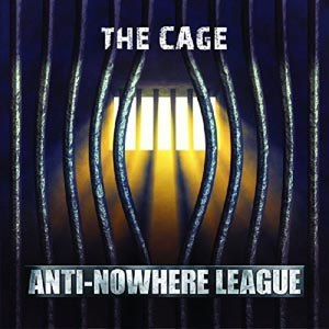 ANTI-NOWHERE LEAGUE - THE CAGE