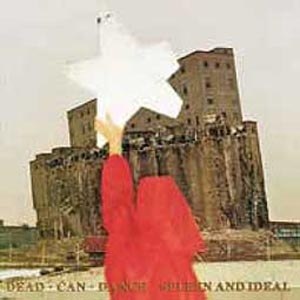 DEAD CAN DANCE - SPLEEN & IDEAL
