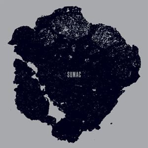 SUMAC - WHAT ONE BECOMES