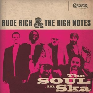 RUDE RICH & THE HIGH NOTES - THE SOUL IN SKA VOL. 1