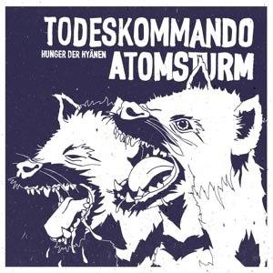 TODESKOMMANDO ATOMSTURM - HUNGER DER HYÄNEN