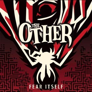 OTHER, THE - FEAR ITSELF