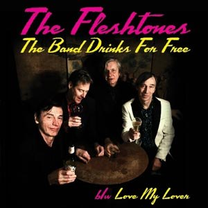 FLESHTONES - THE BAND DRINKS FOR FREE