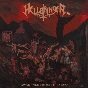 HELLBRINGER - AWAKENED FROM THE ABYSS