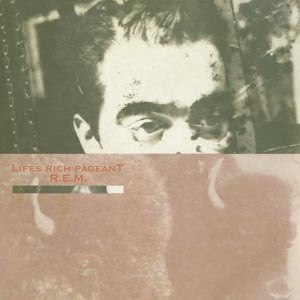 R.E.M. - LIFE'S RICH PAGEANT