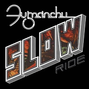 FU MANCHU - SLOW RIDE/FUTURE TRANSMITTER (RED VINYL)