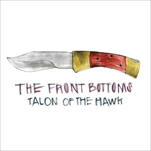 FRONT BOTTOMS, THE - TALON OF THE HAWK