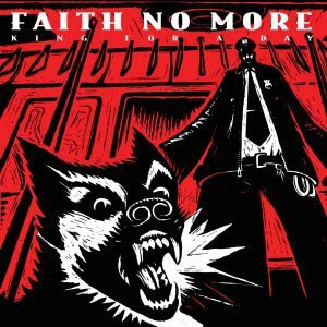 FAITH NO MORE - KING FOR A DAY...FOOL FOR A LIFETIM