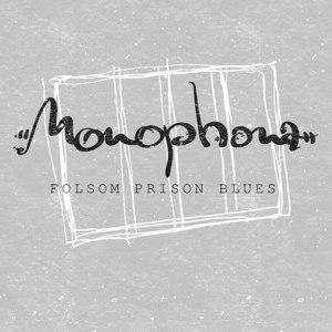 MONOPHONA - FOLSOM PRISON BLUES