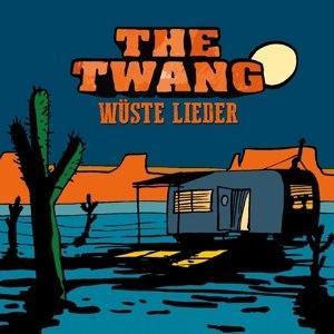 TWANG, THE - WÜSTE LIEDER