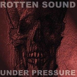 ROTTEN SOUND - UNDER PRESSURE