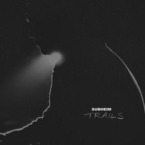 SUBHEIM - TRAILS EP
