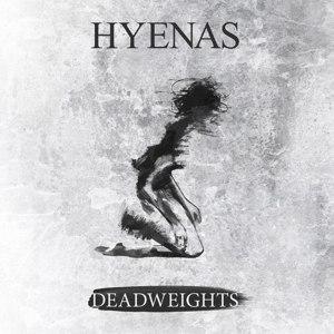 HYENAS - DEADWEIGHTS