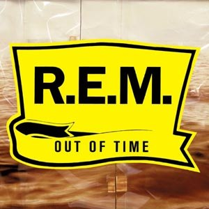 R.E.M. - OUT OF TIME (25TH ANNIVERSARY EDT)
