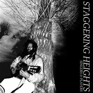 SINGERS & PLAYERS - STAGGERING HEIGHTS
