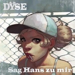 DYSE - SAG HANS ZU MIR
