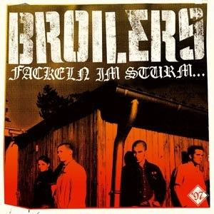 BROILERS - FACKELN IM STURM...