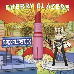 CHERRY GLAZERR - APOCALIPSTICK (MC)