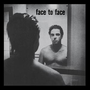 FACE TO FACE - FACE TO FACE (RE-ISSUE)