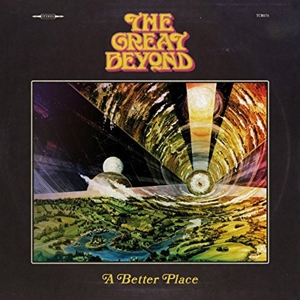 GREAT BEYOND, THE - A BETTER PLACE