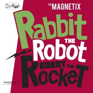 MAGNETIX - RABBIT THE ROBOT - ROBOT THE ROCKET