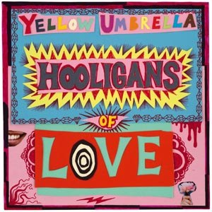 YELLOW UMBRELLA - HOOLIGANS OF LOVE
