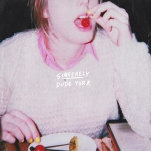 DUDE YORK - SINCERELY (MC)