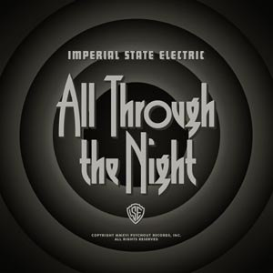 IMPERIAL STATE ELECTRIC - ALL THROUGH THE NIGHT (GREY)