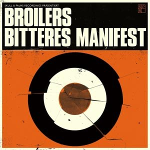 BROILERS - BITTERES MANIFEST