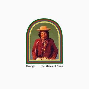 ORANGO - THE MULES OF NANA
