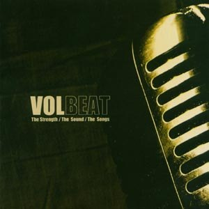 VOLBEAT - THE STRENGTH / THE SOUND / THE...