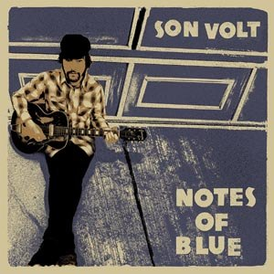 SON VOLT - NOTES OF BLUE