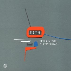 TELEKINESIS - DIRTY THING