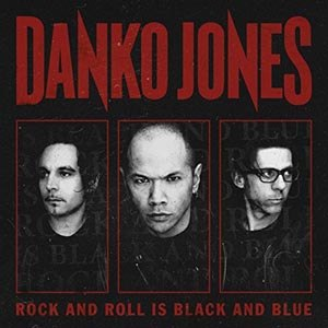 DANKO JONES - ROCK AND ROLL IS BLACK AND BLUE (BLUE VINYL)