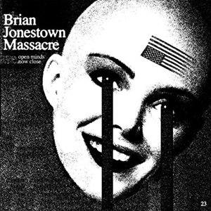 BRIAN JONESTOWN MASSACRE, THE - OPEN MINDS NOW CLOSE