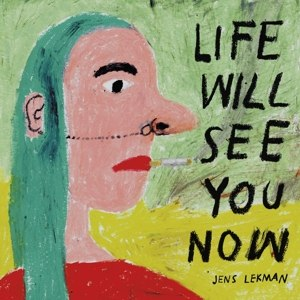 LEKMAN, JENS - LIFE WILL SEE YOU NOW (MC)