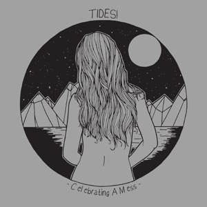 TIDES! - CELEBRATING A MESS (LTD COLORED VIN