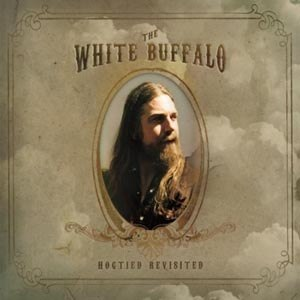WHITE BUFFALO, THE - HOGTIED REVISITED