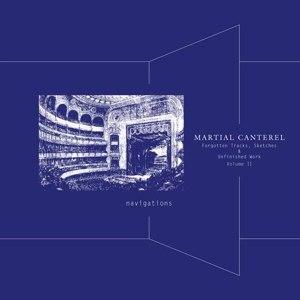 MARTIAL CANTEREL - NAVIGATIONS VOLUME II