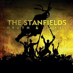 STANFIELDS, THE - DEATH & TAXES